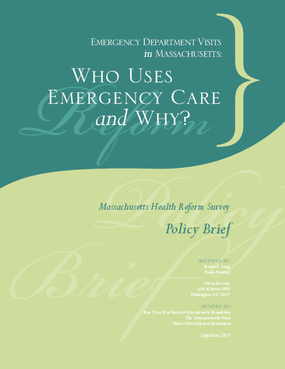 Emergency Department Visits in Massachusetts: Who Uses Emergency Care and Why?