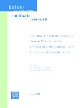 Ensuring Linguistic Access in Health Care Settings: An Overview of Current Legal Rights and Responsibilities