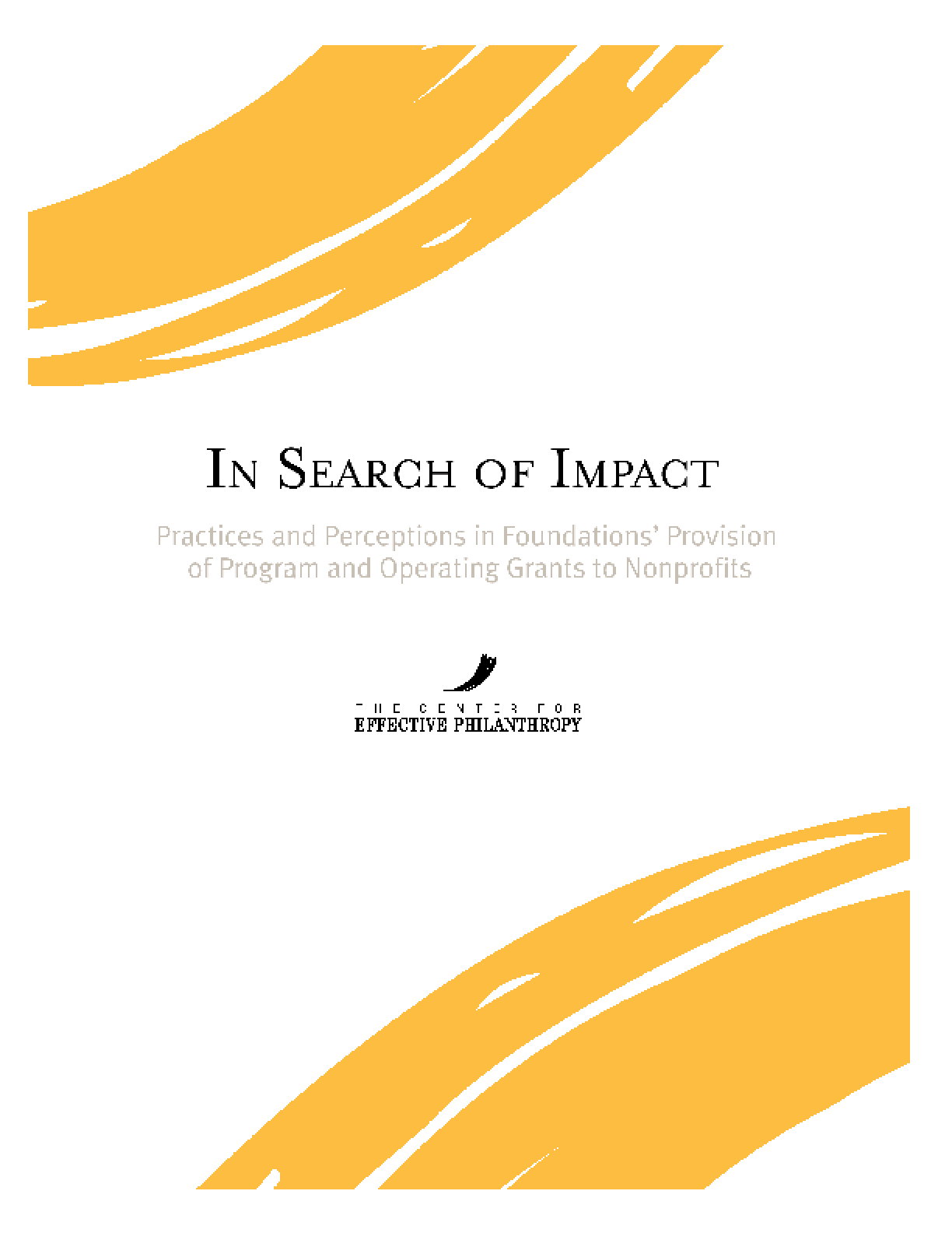 In Search of Impact: Practices and Perceptions in Foundations' Provision of Program and Operating Grants to Nonprofits