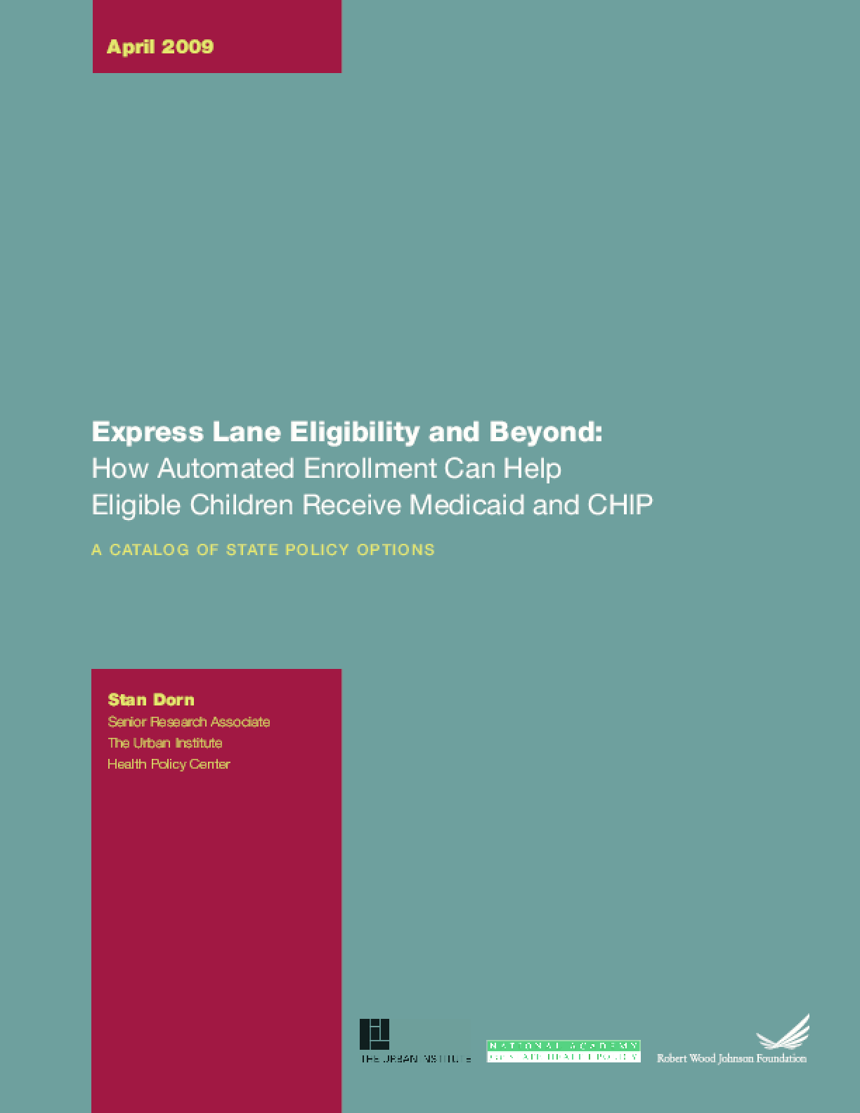 Express Lane Eligibility and Beyond: How Automated Enrollment Can Help Eligible Children Receive Medicaid and CHIP