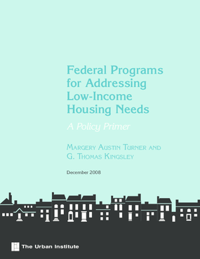 Federal Programs for Addressing Low-Income Housing Needs: A Policy Primer