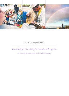 Ford Foundation: Knowledge, Creativity and Freedom Program