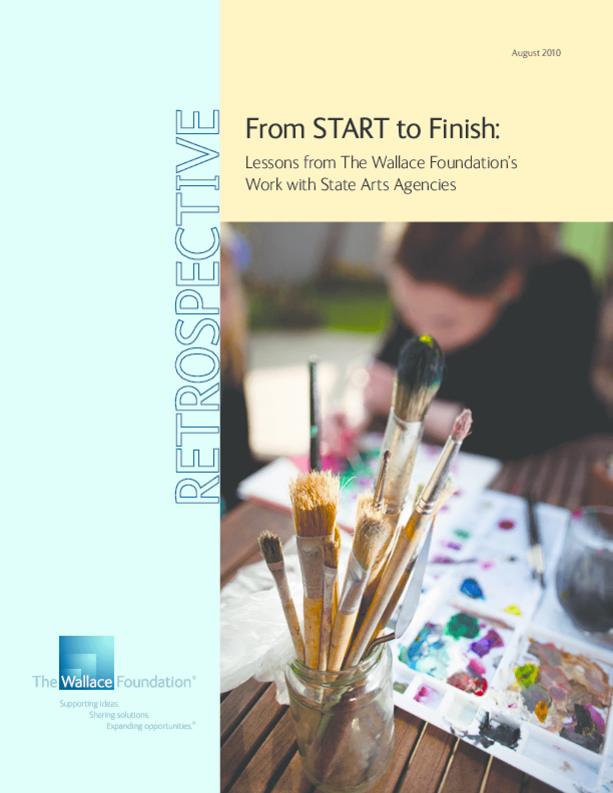 From START to Finish: Lessons From the Wallace Foundation's Work With State Arts Agencies