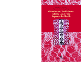 Globalization, Health Sector Reform, Gender and Reproductive Health