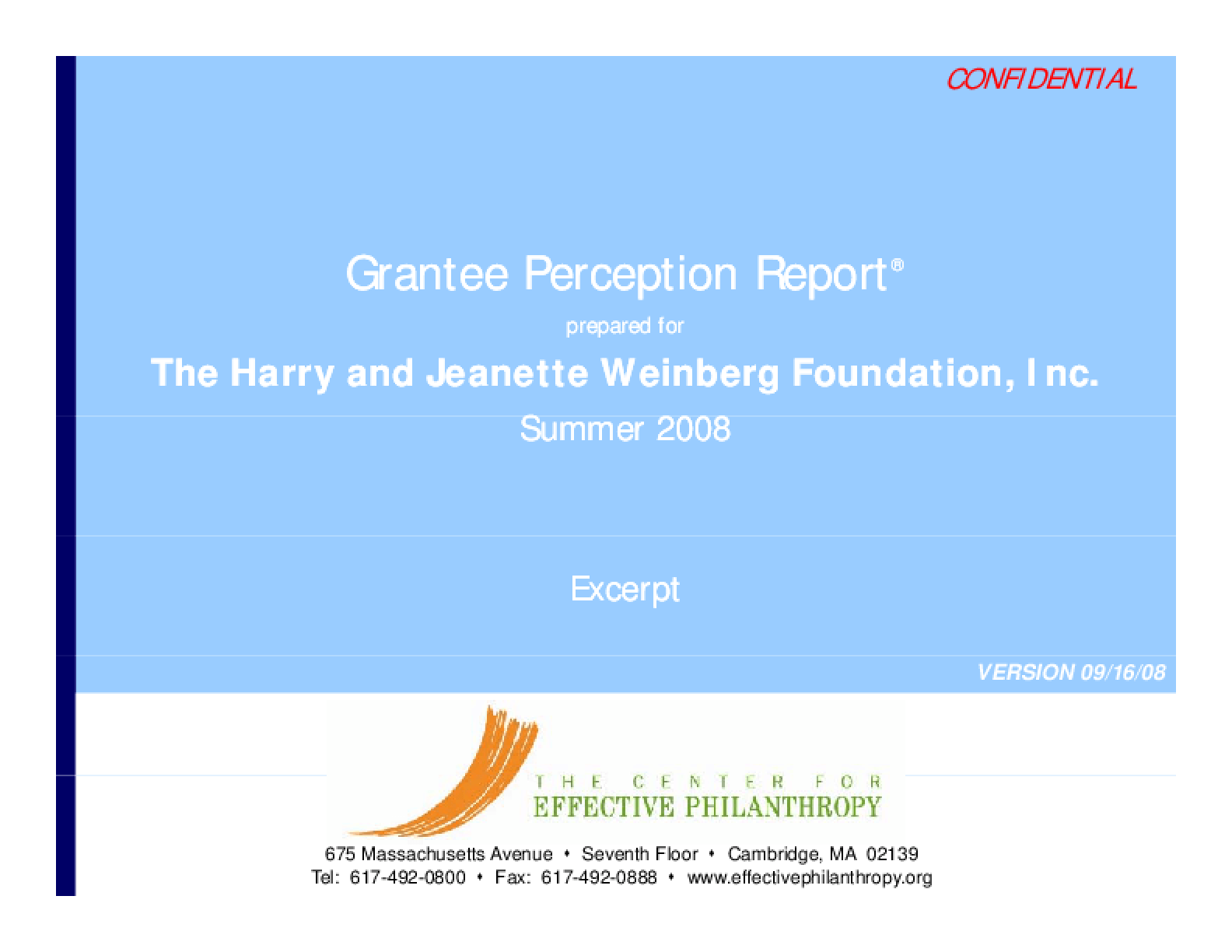 Grantee Perception Report 2008: Harry and Jeanette Weinberg Foundation, Inc.