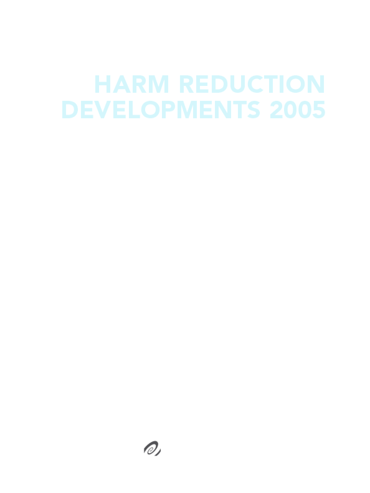 Harm Reduction Developments 2005: Countries With Injection-Driven HIV Epidemics