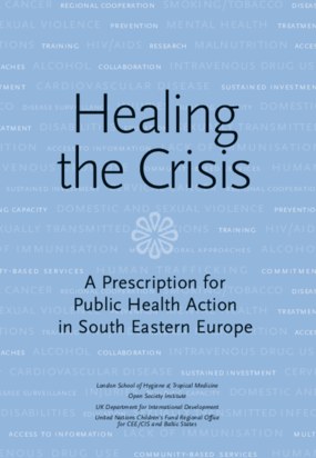Healing the Crisis: A Prescription for Public Health Action in South Eastern Europe
