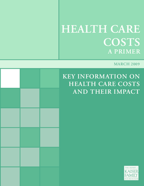 Health Care Costs: A Primer 2009: Key Information on Health Care Costs and Their Impact