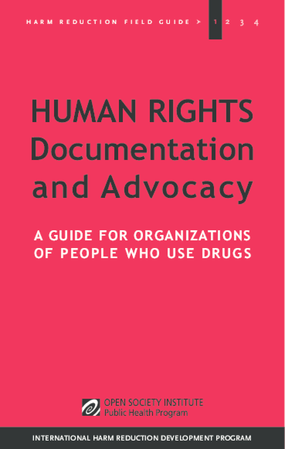 Human Rights Documentation and Advocacy: A Guide for Organizations of People Who Use Drugs