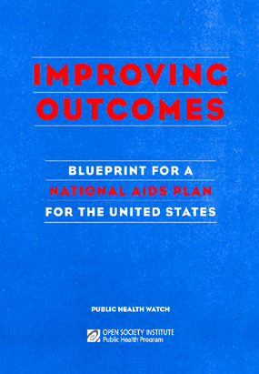 Improving Outcomes: Blueprint for a National AIDS Plan for the United States