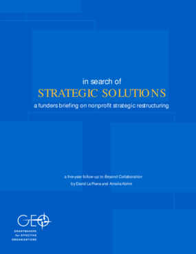In Search of Strategic Solutions: A Funders Briefing on Nonprofit Strategic Restructuring