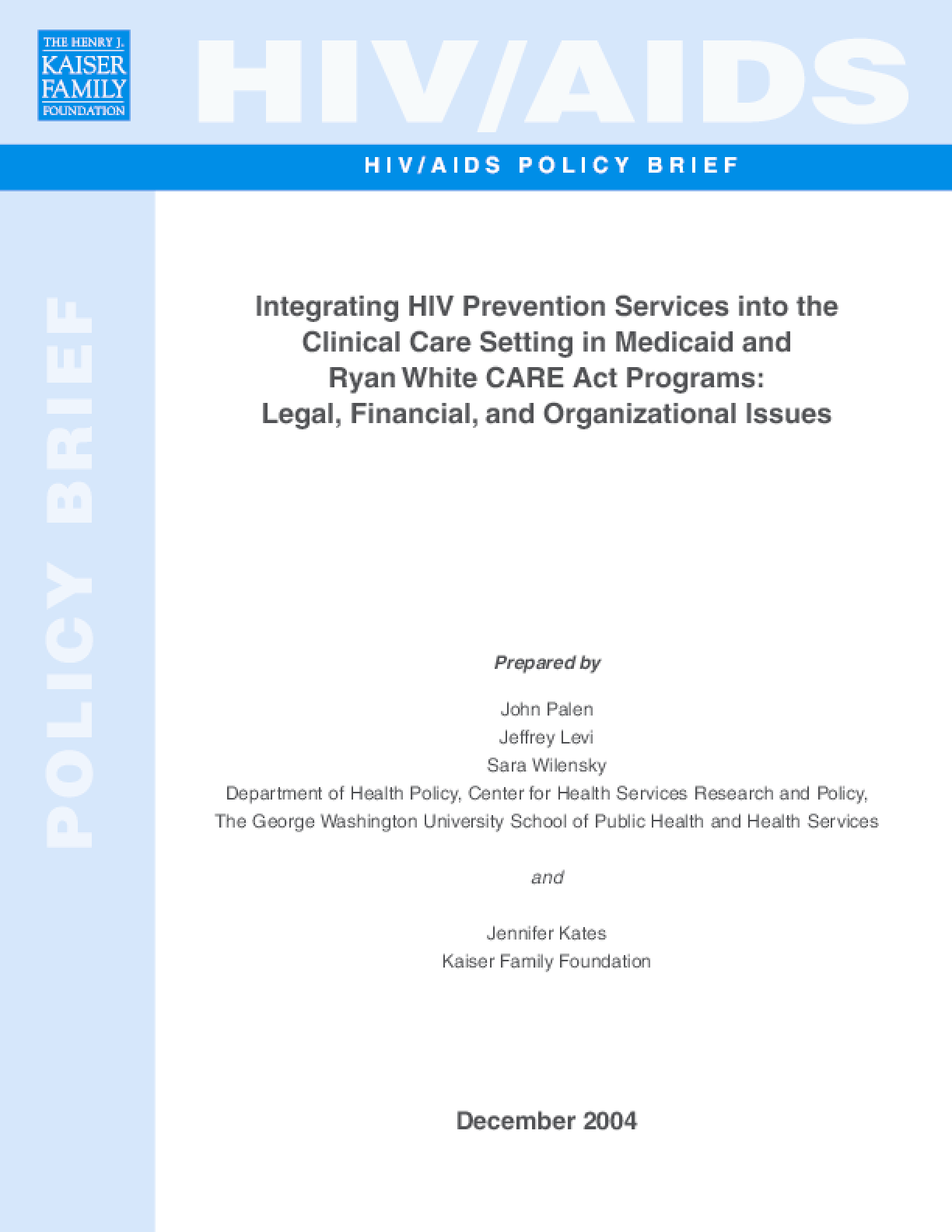 Integrating HIV Prevention Services Into the Clinical Care Setting in Medicaid and Ryan White CARE Act Programs: Legal, Financial, and Organizational Issues