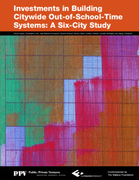 Investments in Building Citywide Out-of-School-Time Systems: A Six-City Study