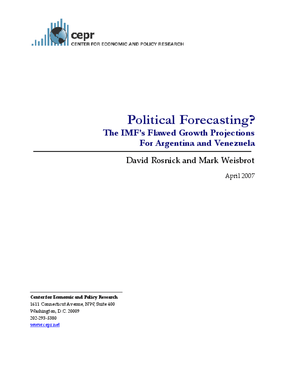 Political Forecasting? The IMF's Flawed Growth Projections for Argentina and Venezuela