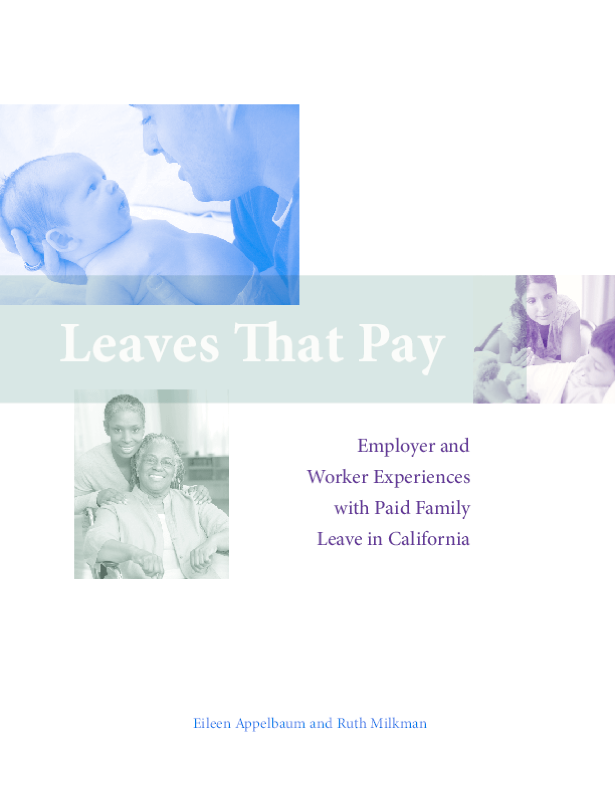 Leaves That Pay: Employer and Worker Experiences With Paid Family Leave in California