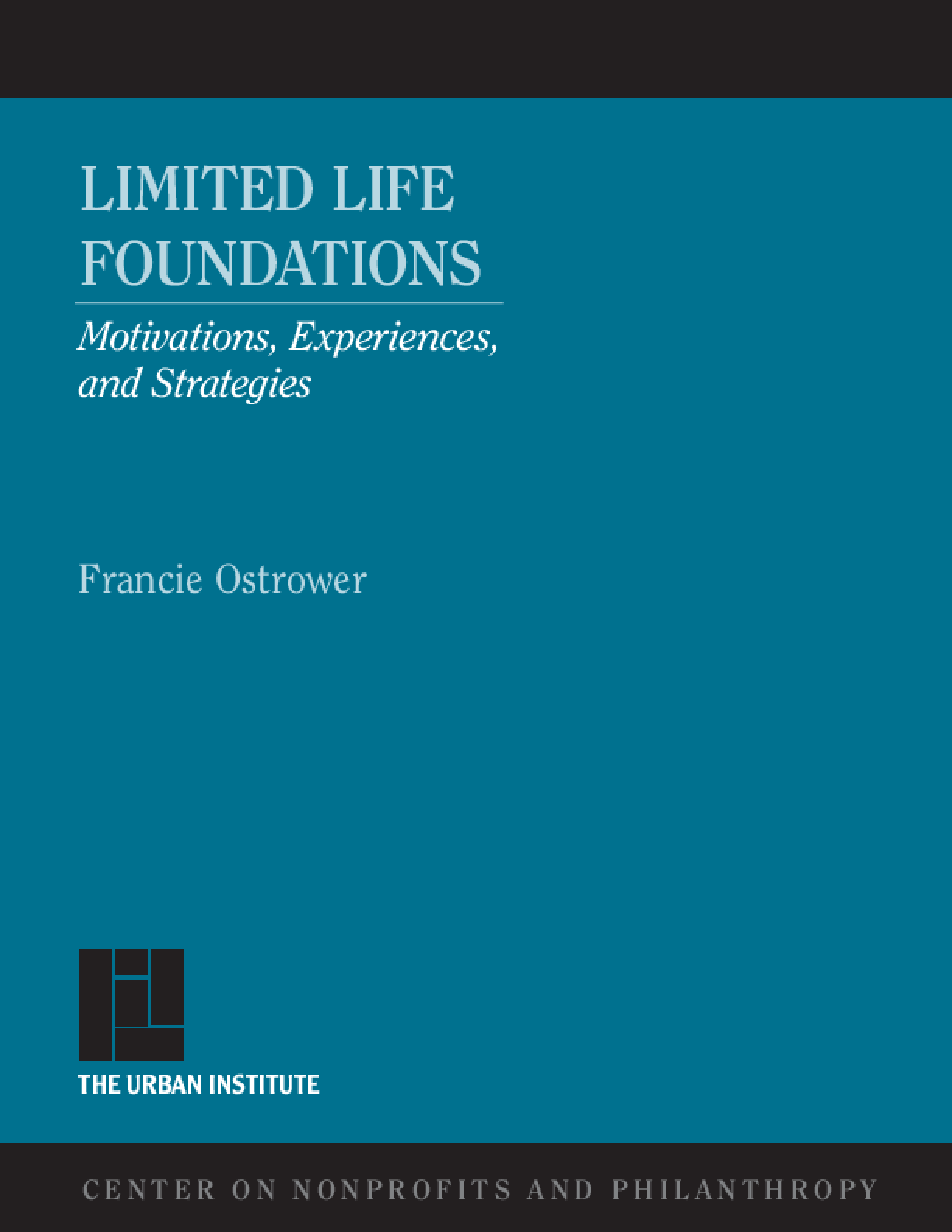 Limited Life Foundations: Motivations, Experiences, and Strategies