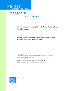 Low Medicaid Spending Growth Amid Rebounding State Revenues: Results From a 50-State Medicaid Budget Survey State Fiscal Years 2006 and 2007