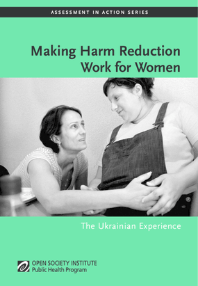 Making Harm Reduction Work for Women: The Ukrainian Experience
