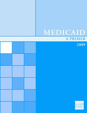 Medicaid: A Primer 2009