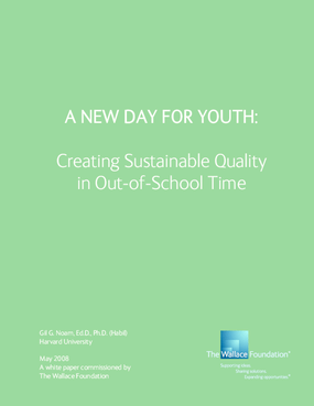 A New Day for Youth: Creating Sustainable Quality in Out-of-School Time