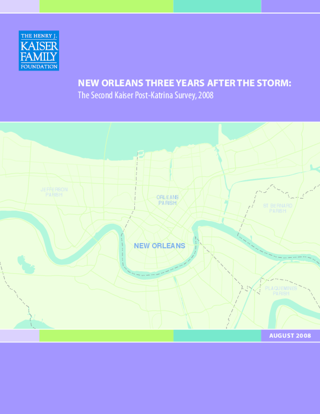 New Orleans Three Years After the Storm: The Second Kaiser Post-Katrina Survey, 2008