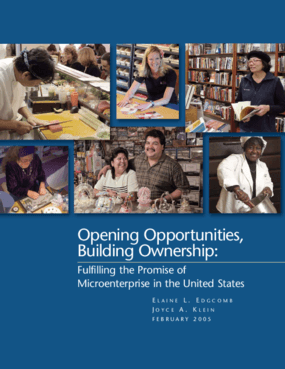 Opening Opportunities, Building Ownership: Fulfilling the Promise of Microenterprise in the United States