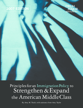 Principles for an Immigration Policy to Strengthen and Expand the American Middle Class: 2007 Edition