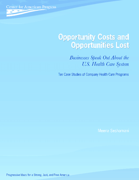 Opportunity Costs and Opportunities Lost: Businesses Speak Out About the U.S. Health Care System