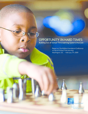 Opportunity in Hard Times: Building Out-of-School Time Learning Systems That Last