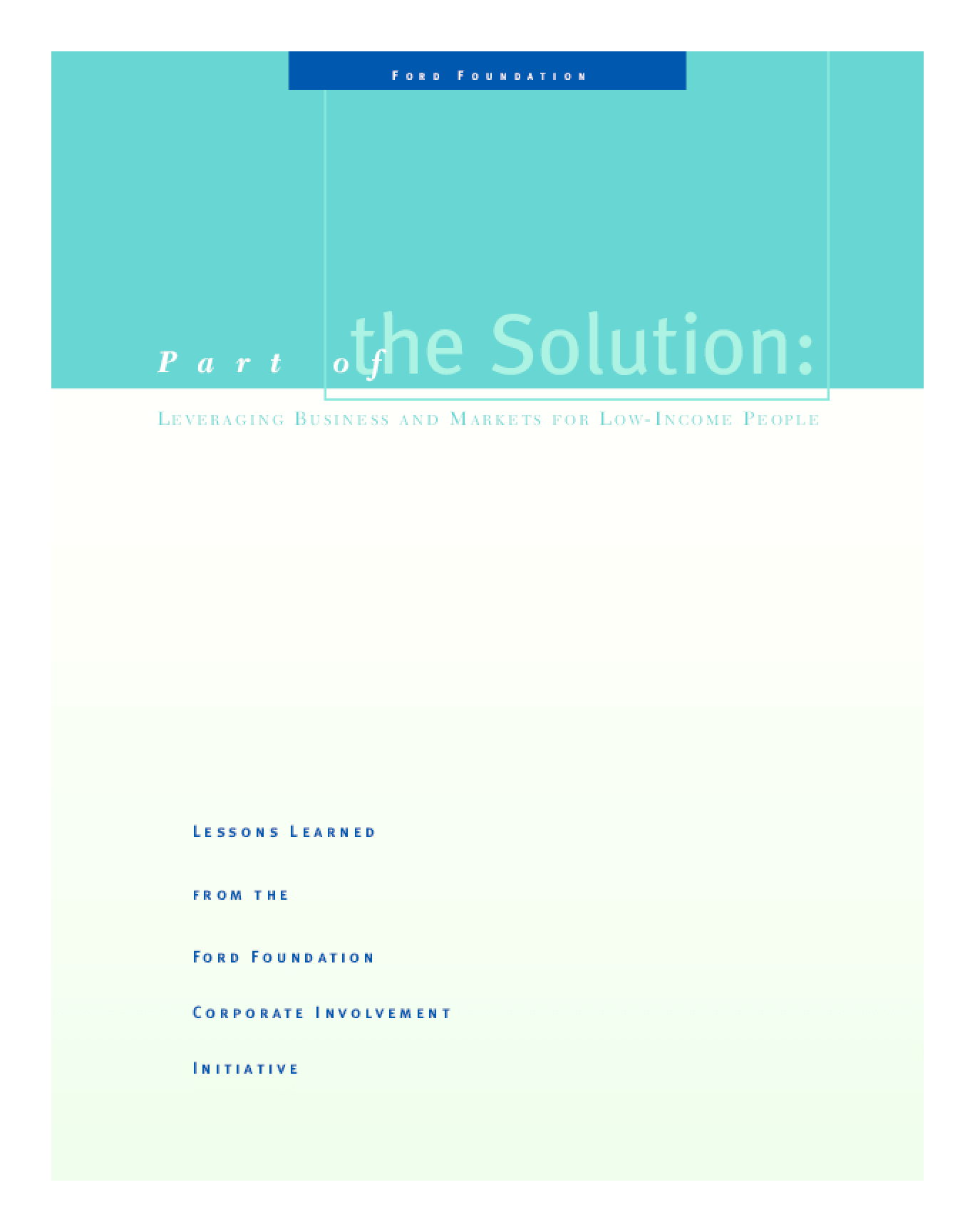 Part of the Solution: Leveraging Business and Markets for Low-Income People
