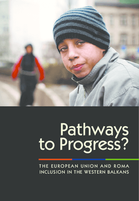 Pathways to Progress? The European Union and Roma Inclusion in the Western Balkans