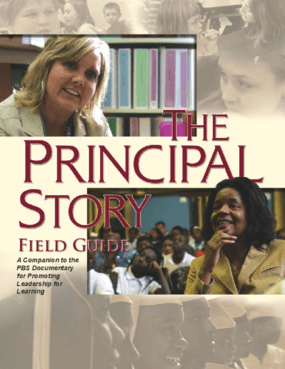 The Principal Story Field Guide: A Companion to the PBS Documentary for Promoting Leadership for Learning