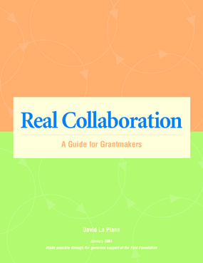 Real Collaboration: A Guide for Grantmakers