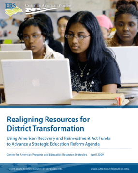 Realigning Resources for District Transformation: Using American Recovery and Reinvestment Act Funds to Advance a Strategic Education Reform Agenda