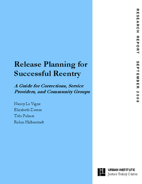 Release Planning for Successful Reentry: A Guide for Corrections, Service Providers, and Community Groups