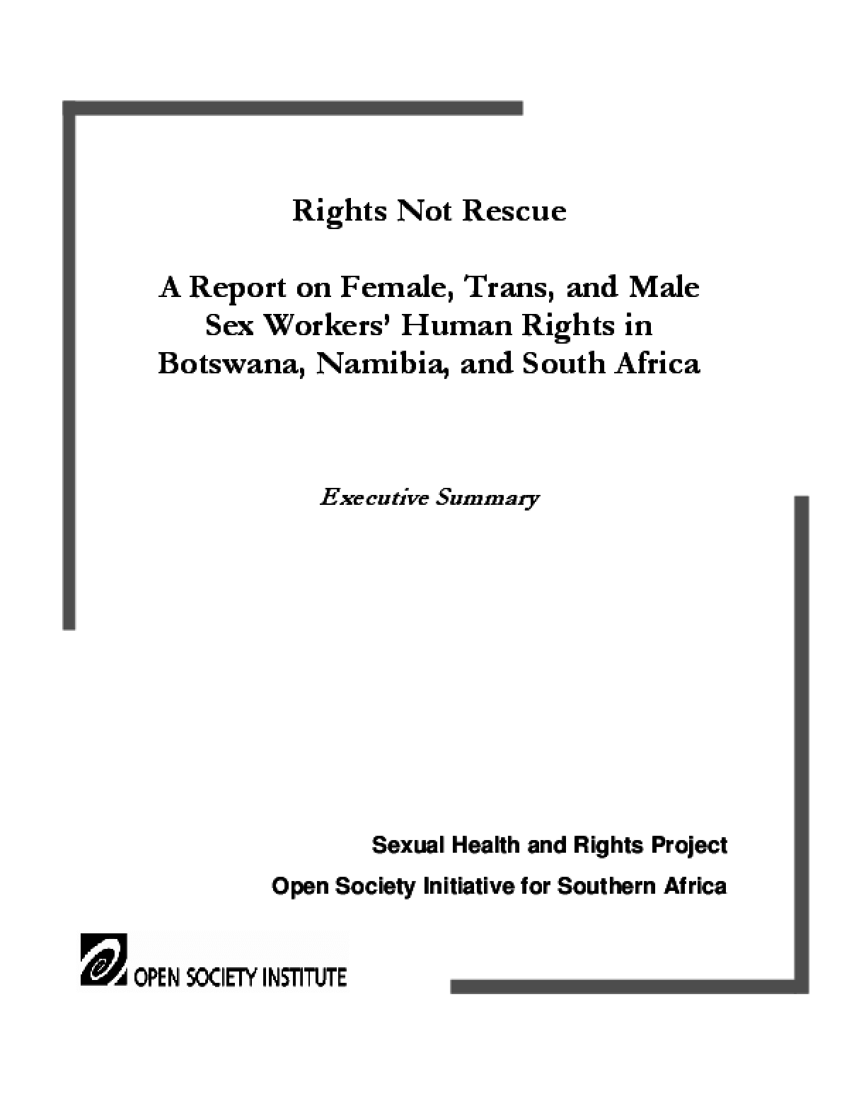 Rights Not Rescue: A Report on Female, Trans, and Male Sex Workers' Human Rights in Botswana, Namibia, and South Africa