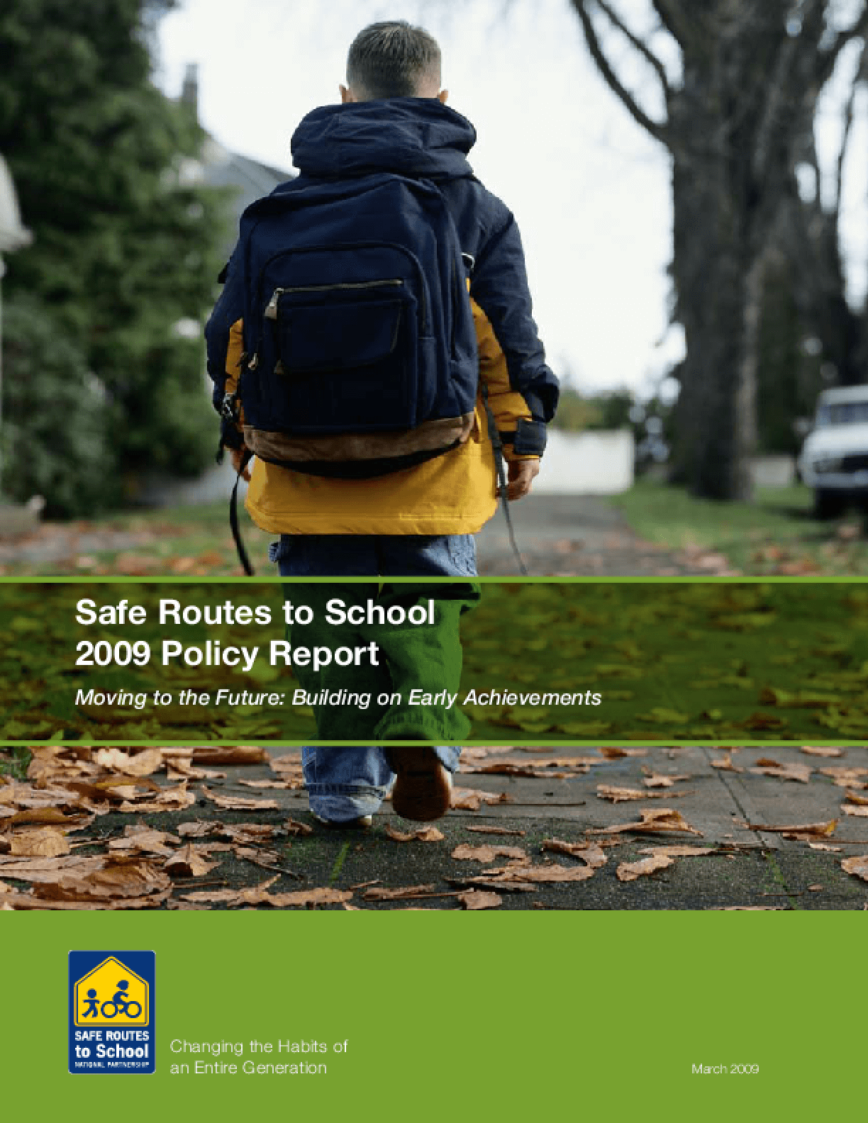 Safe Routes to School 2009 Policy Report: Moving to the Future: Building on Early Achievements