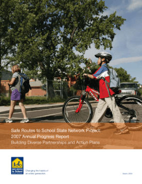 Safe Routes to School State Network Project: 2007 Annual Progress Report: Building Diverse Partnerships and Action Plans