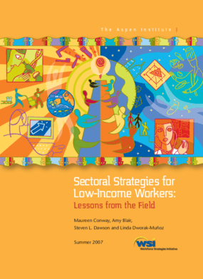Sectoral Strategies for Low-Income Workers: Lessons from the Field