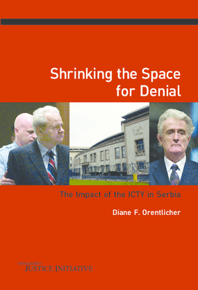 Shrinking the Space for Denial: The Impact of the ICTY in Serbia