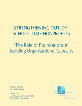 Strengthening Out-of-School Time Nonprofits: The Role of Foundations in Building Organizational Capacity