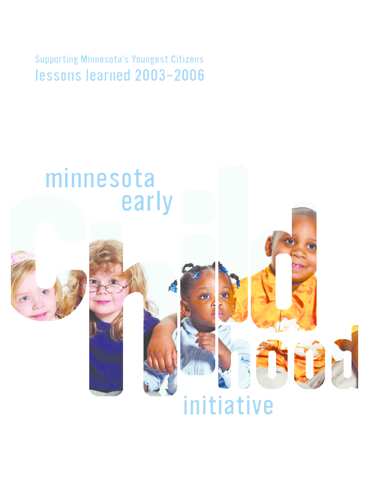 Supporting Minnesota's Youngest Citizens: Lessons Learned 2003-2006