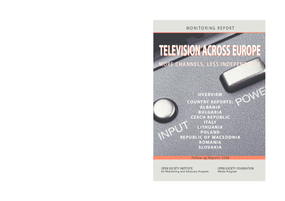 Television Across Europe: More Channels, Less Independence: Follow-Up Reports 2008