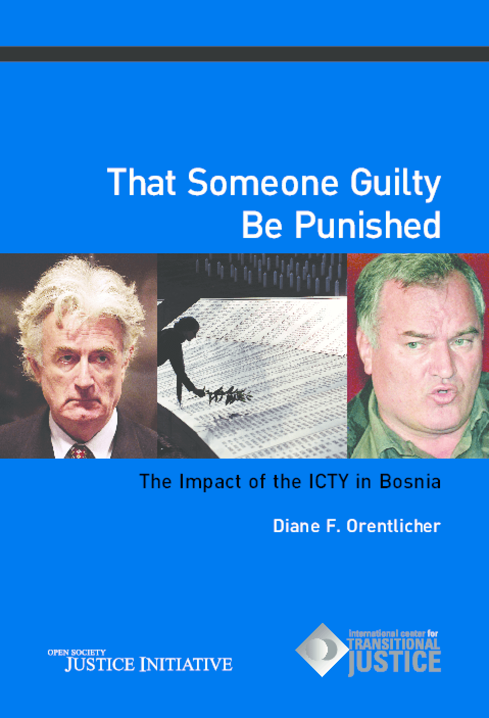 That Someone Guilty Be Punished: The Impact of the ICTY in Bosnia