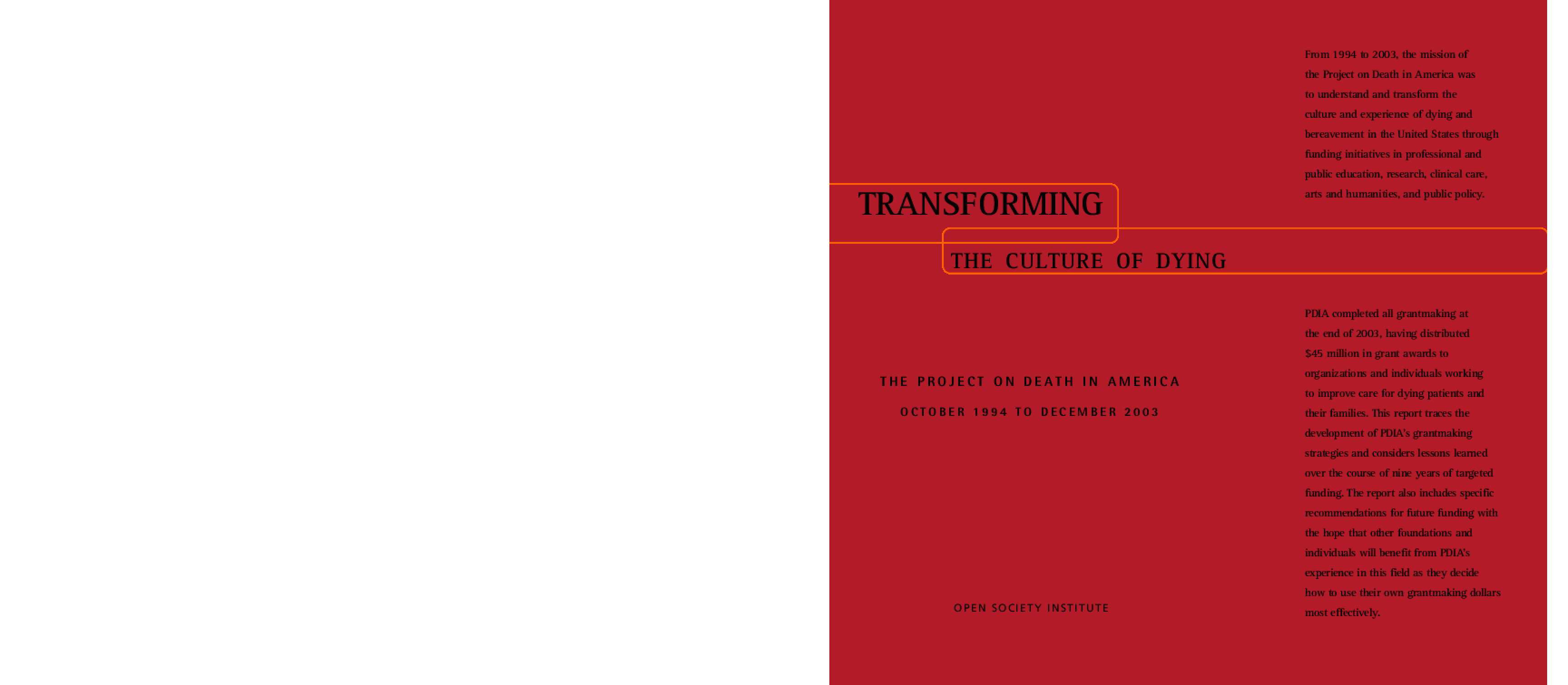 Transforming the Culture of Dying: The Project on Death in America 1994-2003