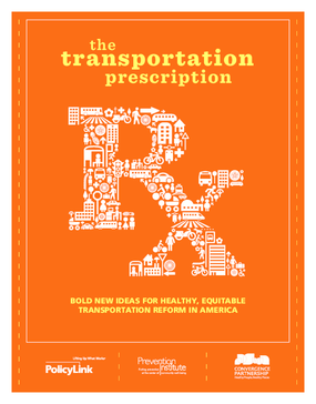 The Transportation Prescription: Bold New Ideas for Healthy, Equitable Transportation Reform in America