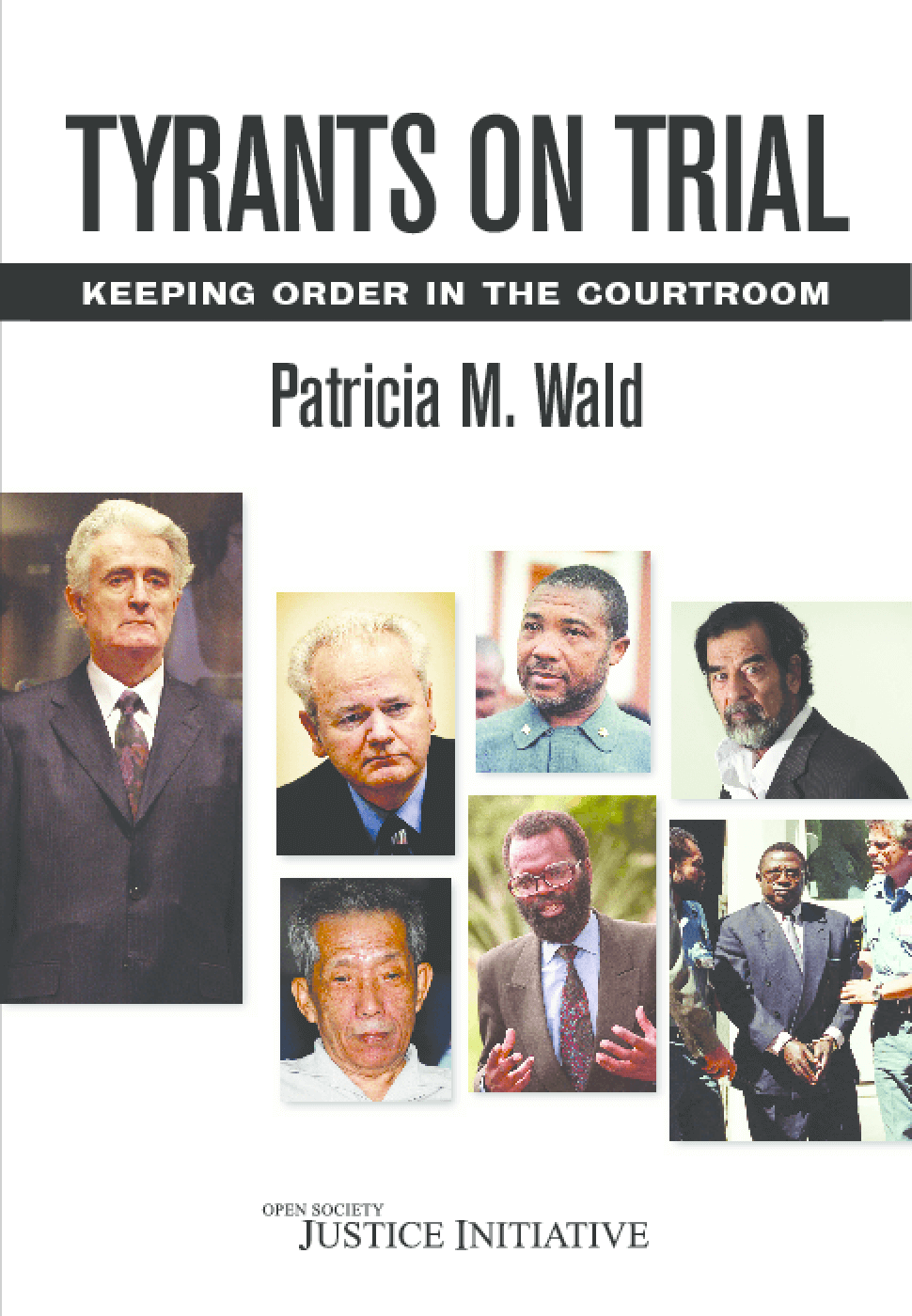 Tyrants on Trial: Keeping Order in the Courtroom
