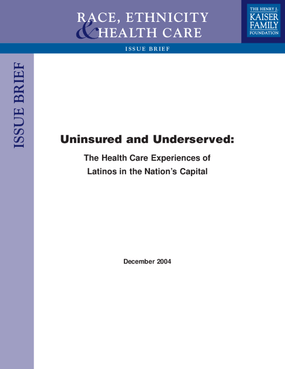 Uninsured and Underserved: The Health Care Experiences of Latinos in the Nation's Capital