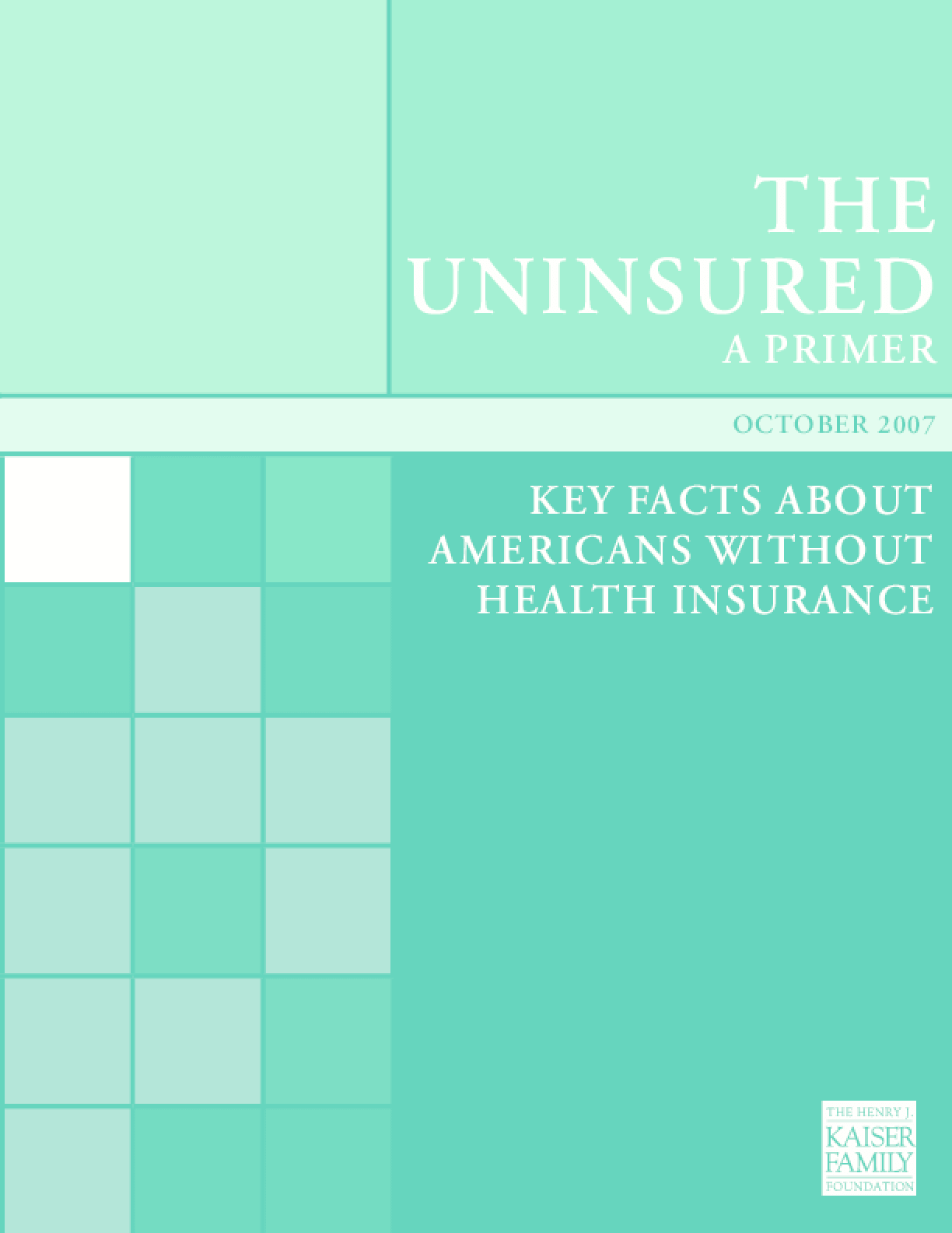 The Uninsured: A Primer: Key Facts About Americans Without Health Insurance