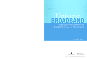 Universal Broadband: Targeting Investments to Deliver Broadband Services to All Americans